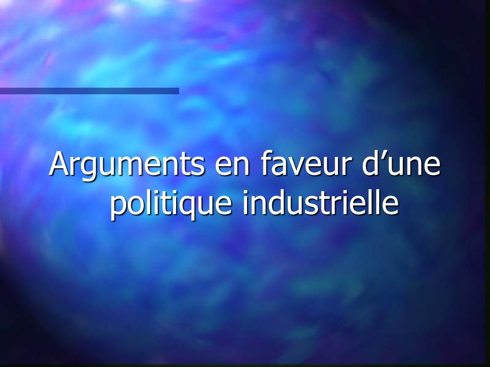 Arguments en faveur d'une politique industrielle
