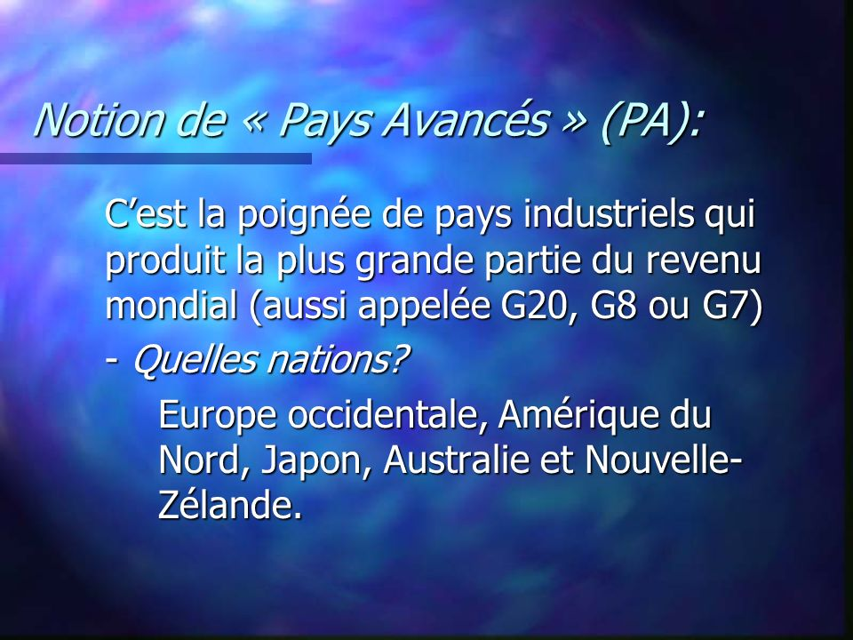 Notion de « Pays Avancés » (PA):