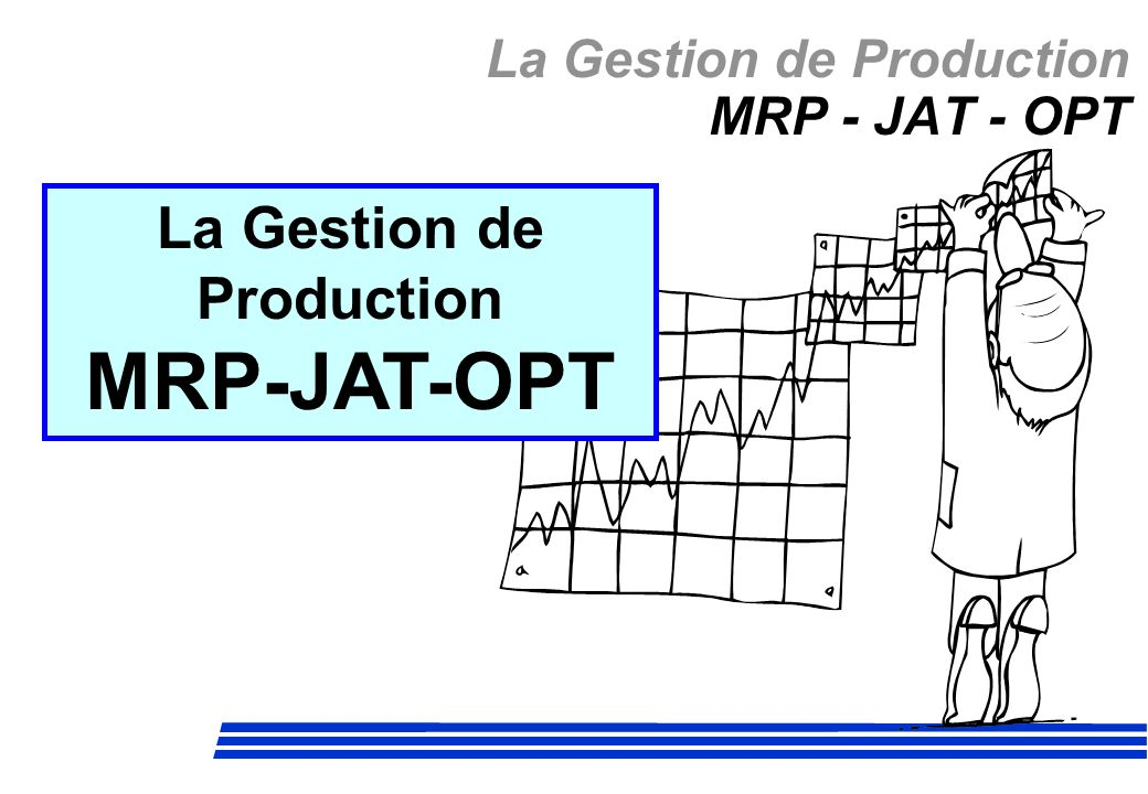 La Gestion de Production MRP - JAT - OPT