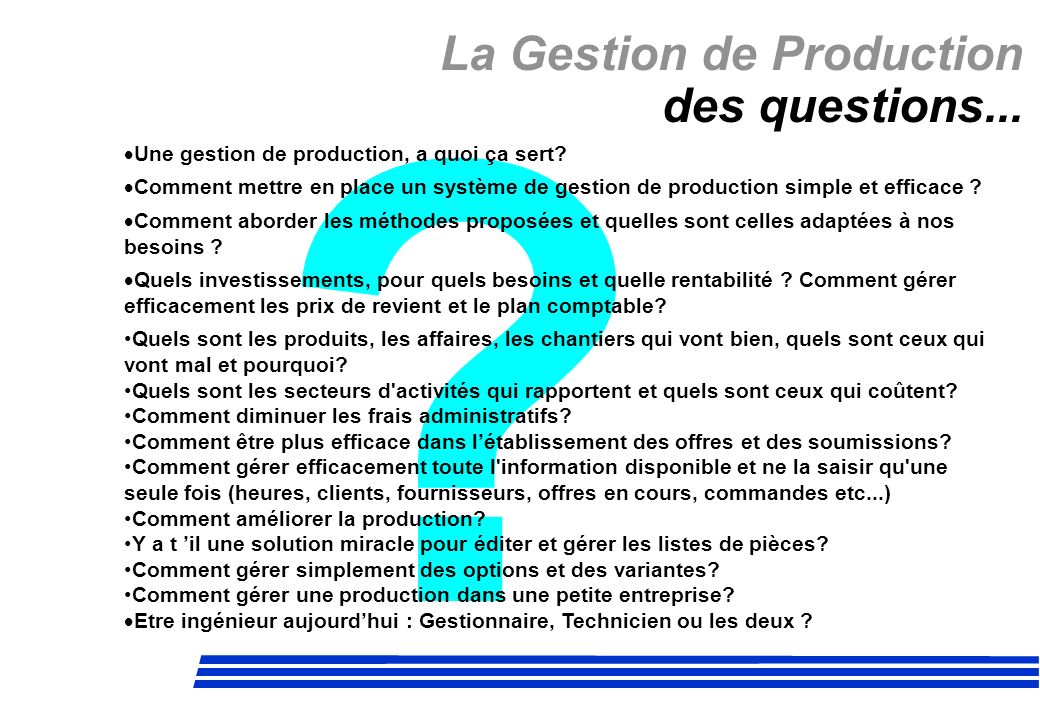 La Gestion de Production des questions...