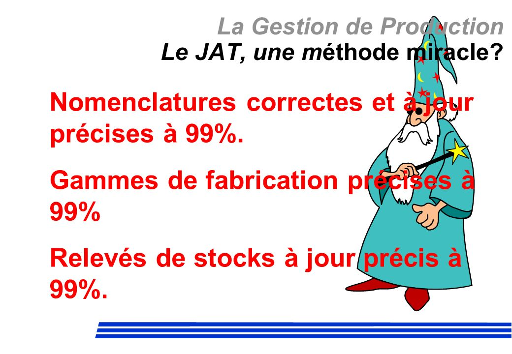 La Gestion de Production Le JAT, une méthode miracle