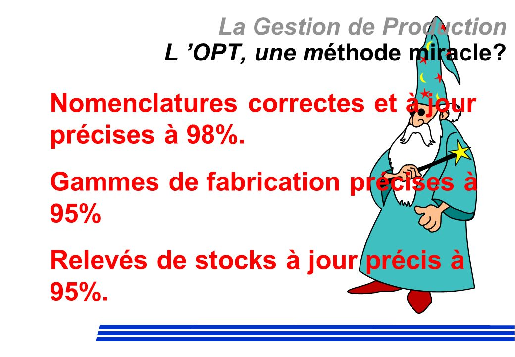 La Gestion de Production L 'OPT, une méthode miracle