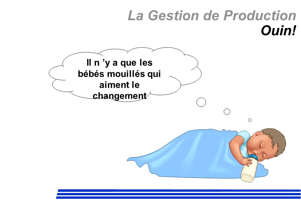 La Gestion de Production Ouin!