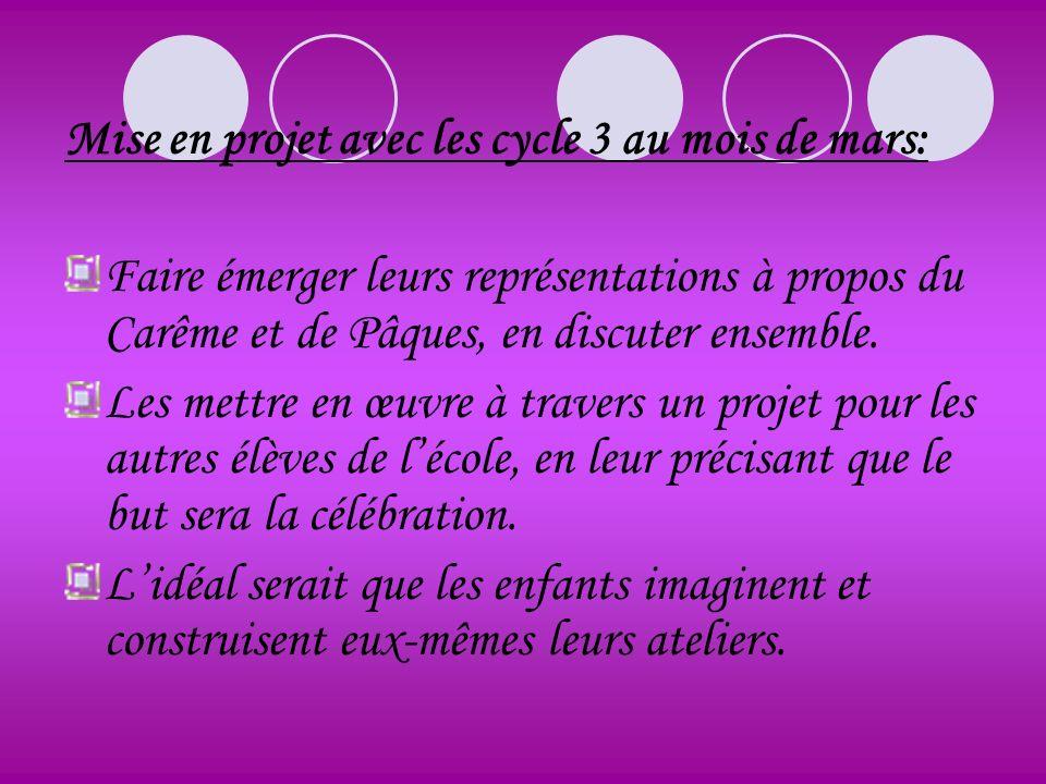 Mise en projet avec les cycle 3 au mois de mars: