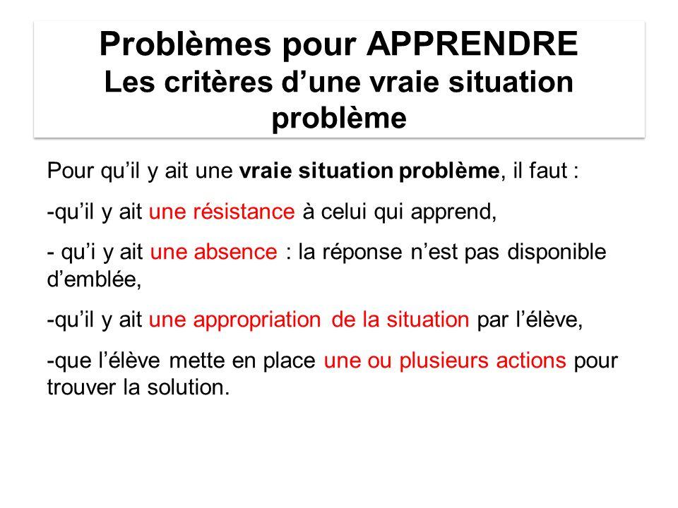 Problèmes pour APPRENDRE Les critères d'une vraie situation problème