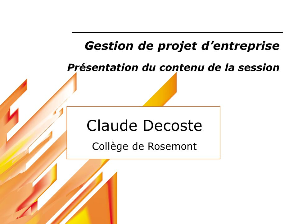 Gestion de projet d'entreprise Présentation du contenu de la session