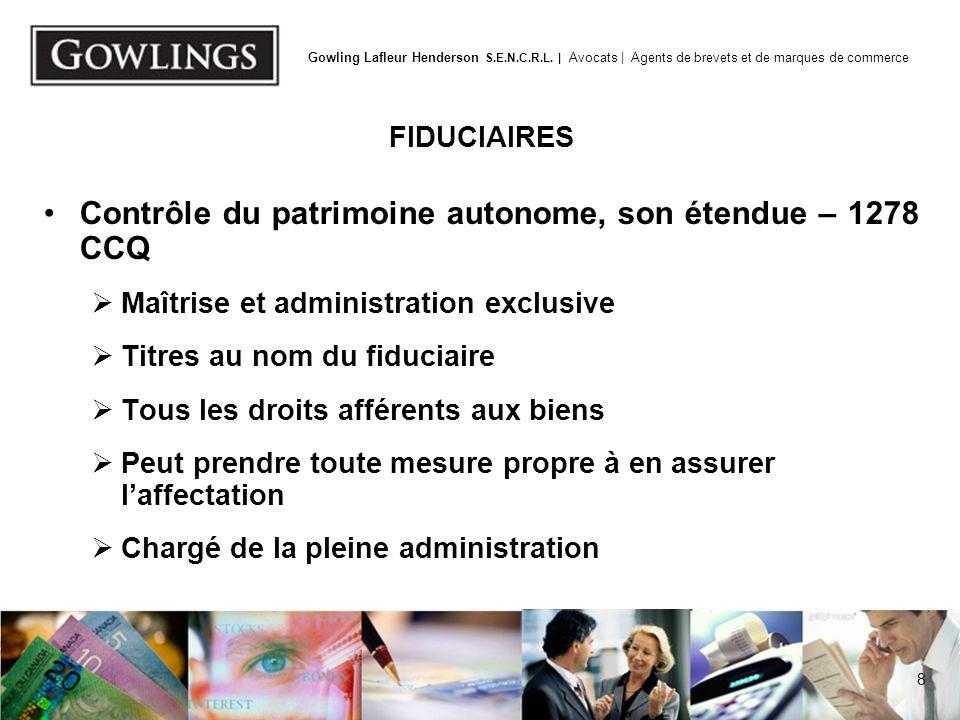 FIDUCIAIRES Signification restreinte de la maîtrise et de l'administration exclusive. Obligations imposées par la loi (entre autres, art. 1308)
