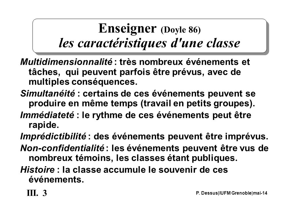 Enseigner (Doyle 86) les caractéristiques d une classe