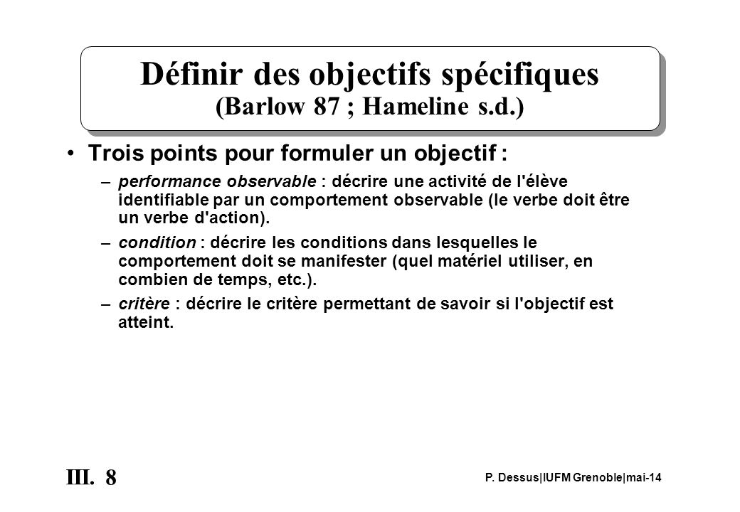 Définir des objectifs spécifiques (Barlow 87 ; Hameline s.d.)