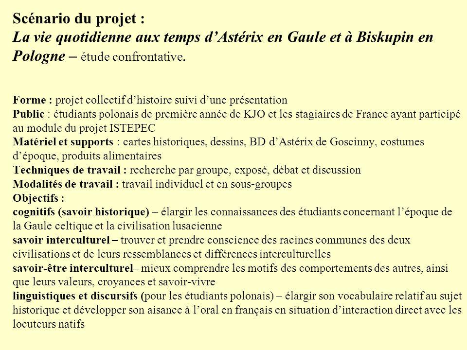 Scénario du projet : La vie quotidienne aux temps d'Astérix en Gaule et à Biskupin en Pologne – étude confrontative.
