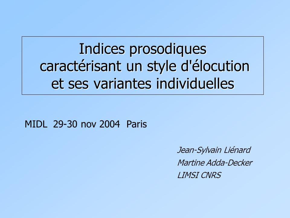 Indices prosodiques caractérisant un style d élocution et ses variantes individuelles