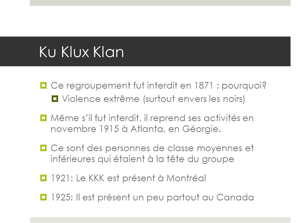Ku Klux Klan Ce regroupement fut interdit en 1871 : pourquoi