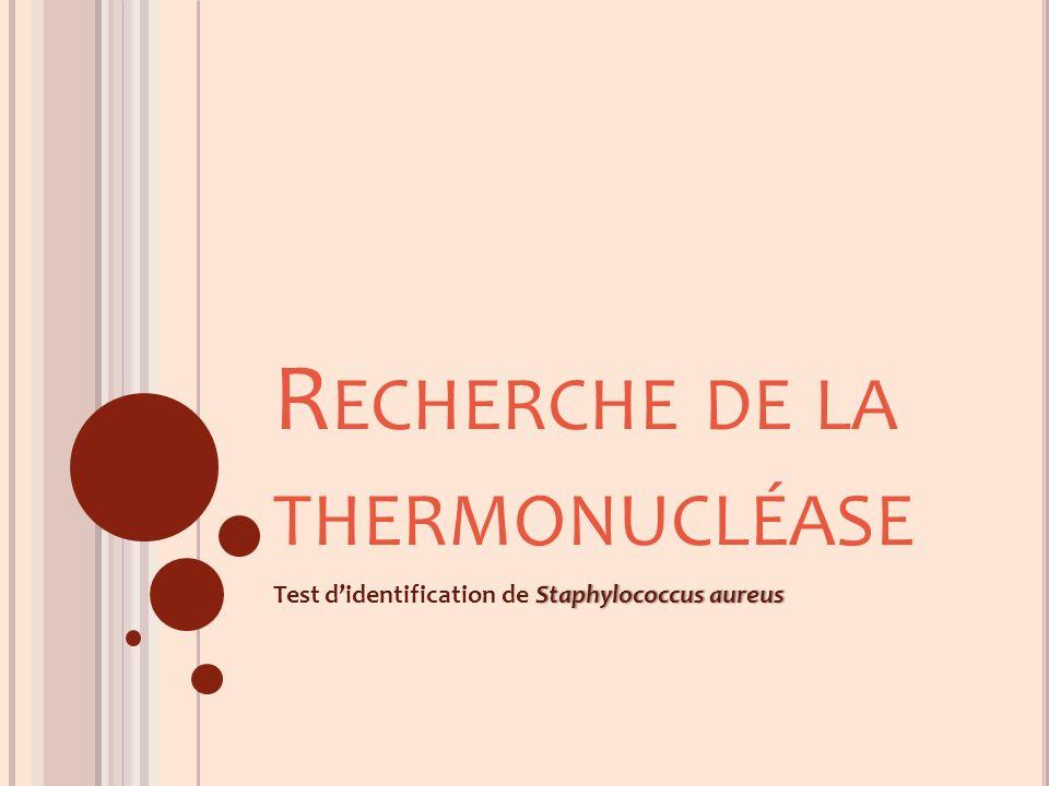 Recherche de la thermonucléase