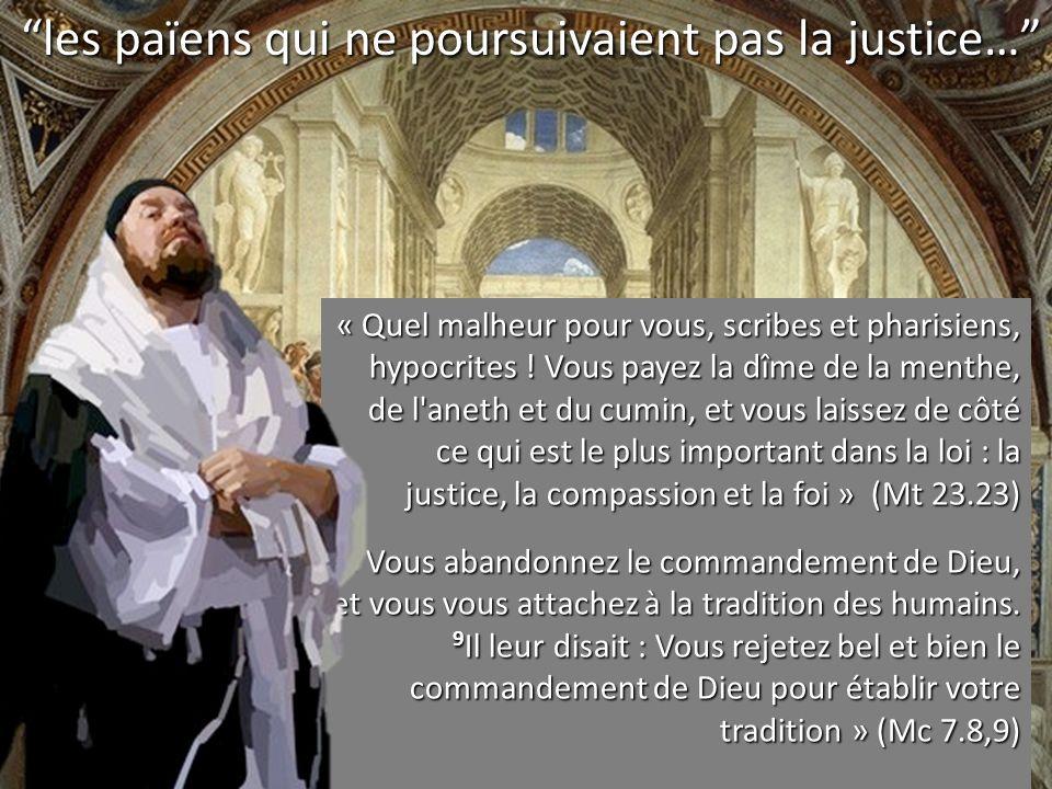 les païens qui ne poursuivaient pas la justice…