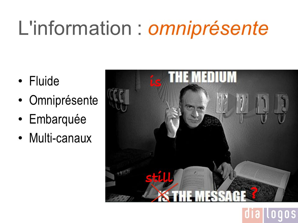 L information : omniprésente