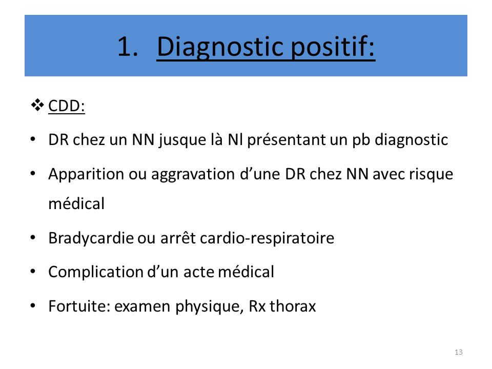 Diagnostic positif: CDD: