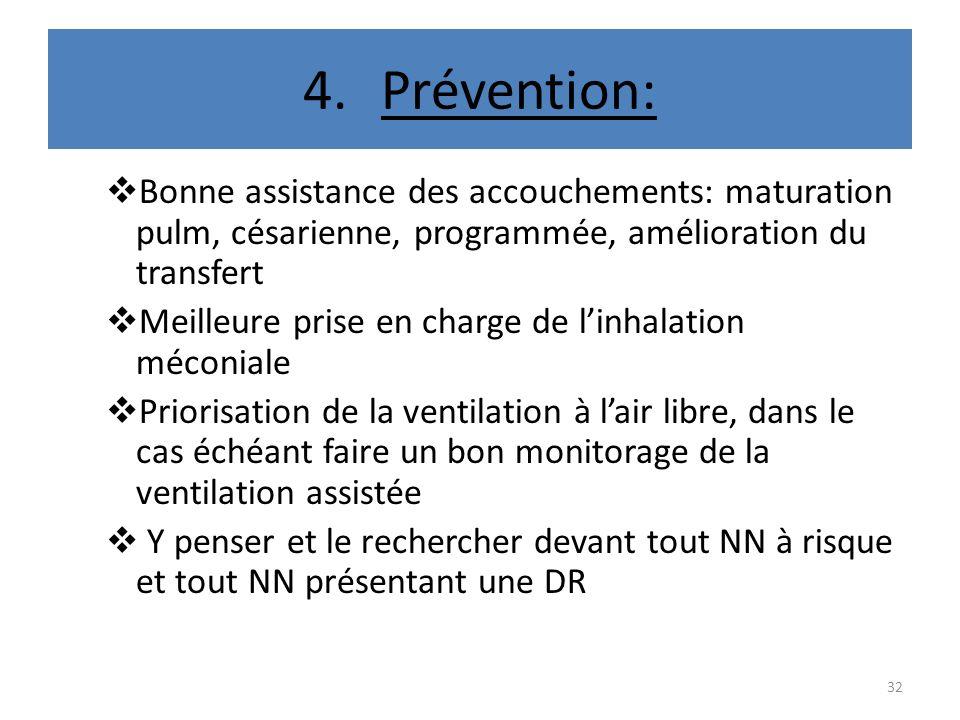 Prévention: Bonne assistance des accouchements: maturation pulm, césarienne, programmée, amélioration du transfert.