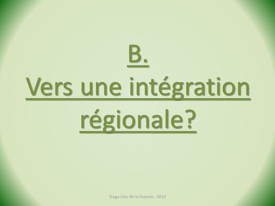 B. Vers une intégration régionale