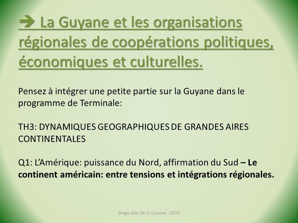  La Guyane et les organisations régionales de coopérations politiques, économiques et culturelles.