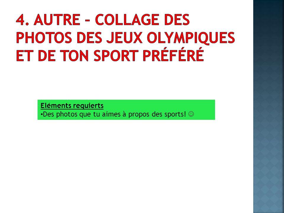 4. Autre – Collage des photos des Jeux Olympiques et de ton sport préféré