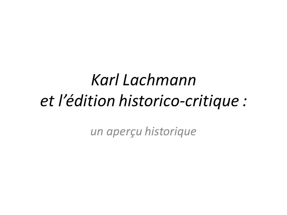 Karl Lachmann et l'édition historico-critique :