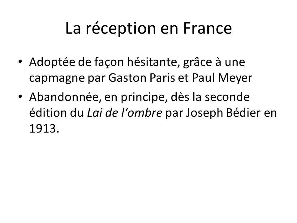 La réception en France Adoptée de façon hésitante, grâce à une capmagne par Gaston Paris et Paul Meyer.