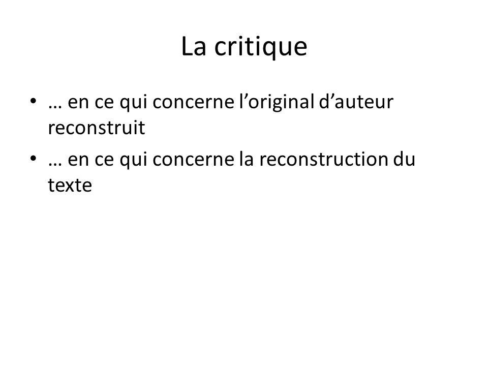 La critique … en ce qui concerne l'original d'auteur reconstruit