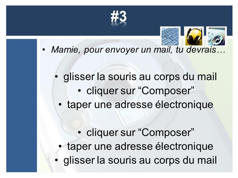 #3 glisser la souris au corps du mail cliquer sur Composer