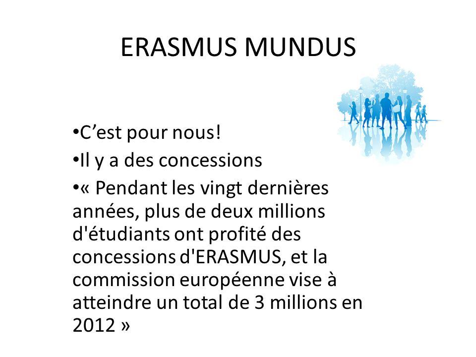 ERASMUS MUNDUS C'est pour nous! Il y a des concessions