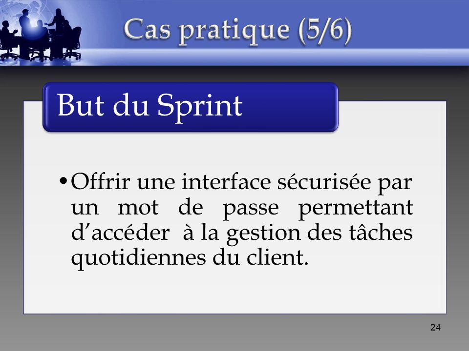 But du Sprint Cas pratique (5/6)