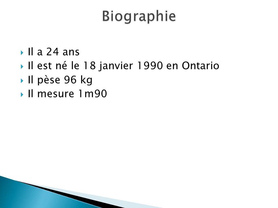 Biographie Il a 24 ans Il est né le 18 janvier 1990 en Ontario