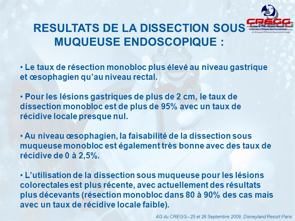 RESULTATS DE LA DISSECTION SOUS MUQUEUSE ENDOSCOPIQUE :