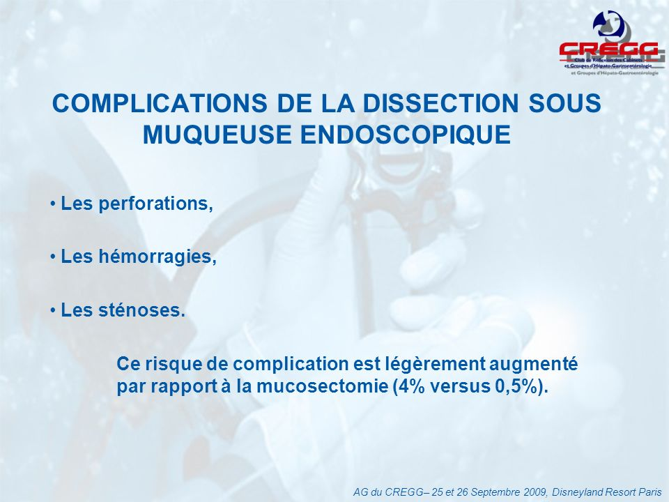 COMPLICATIONS DE LA DISSECTION SOUS MUQUEUSE ENDOSCOPIQUE