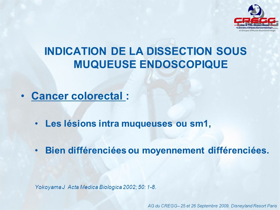 INDICATION DE LA DISSECTION SOUS MUQUEUSE ENDOSCOPIQUE
