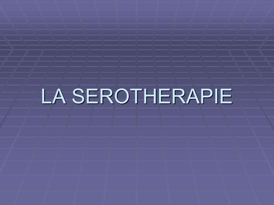 LA SEROTHERAPIE
