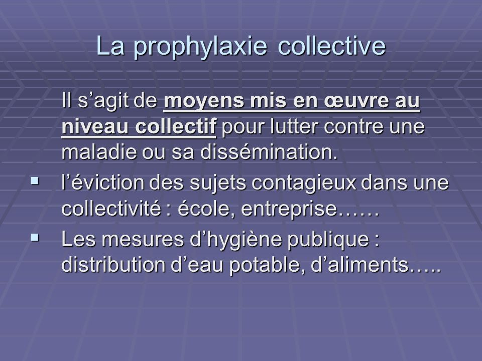 La prophylaxie collective