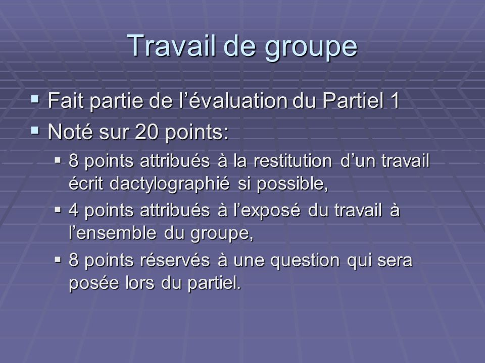 Travail de groupe Fait partie de l'évaluation du Partiel 1