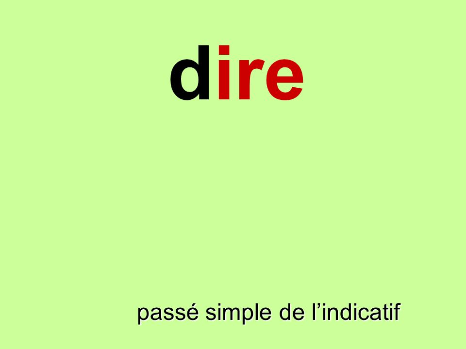 dire dire passé simple de l'indicatif