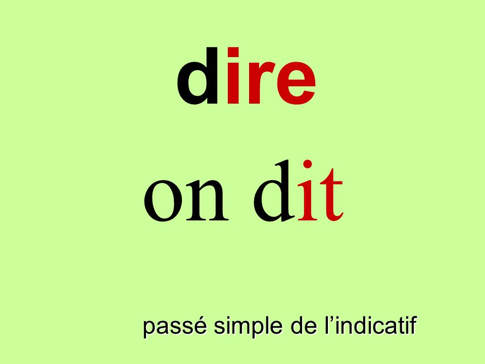 dire on dit dire passé simple de l'indicatif