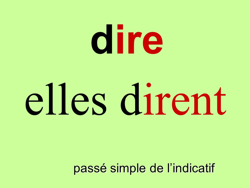 dire elles dirent dire passé simple de l'indicatif