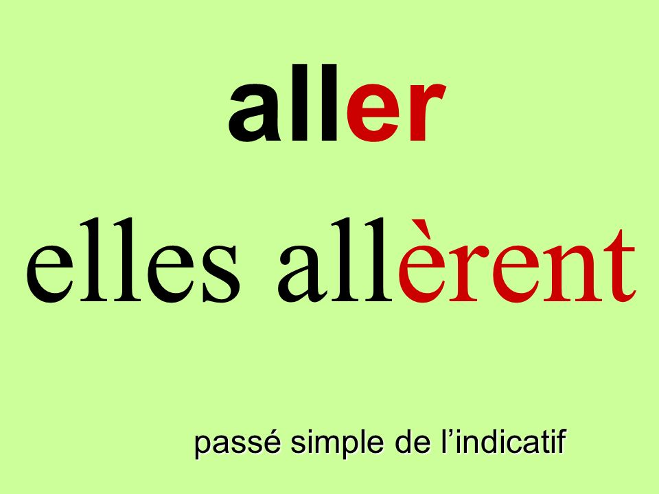 aller elles allèrent finir passé simple de l'indicatif