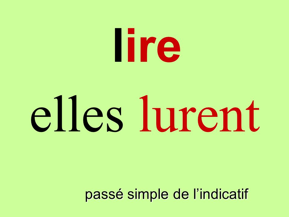 lire elles lurent linir passé simple de l'indicatif