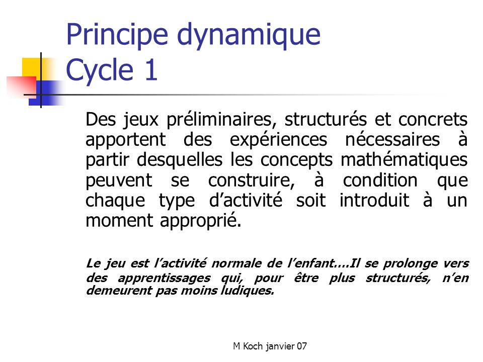 Principe dynamique Cycle 1