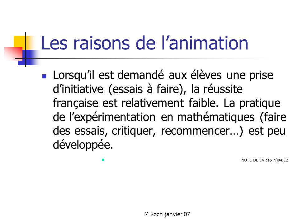 Les raisons de l'animation
