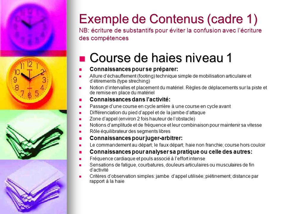 Exemple de Contenus (cadre 1) NB: écriture de substantifs pour éviter la confusion avec l'écriture des compétences