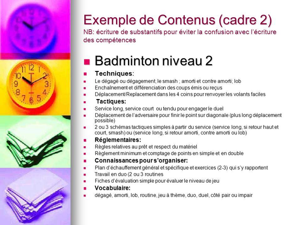 Exemple de Contenus (cadre 2) NB: écriture de substantifs pour éviter la confusion avec l'écriture des compétences