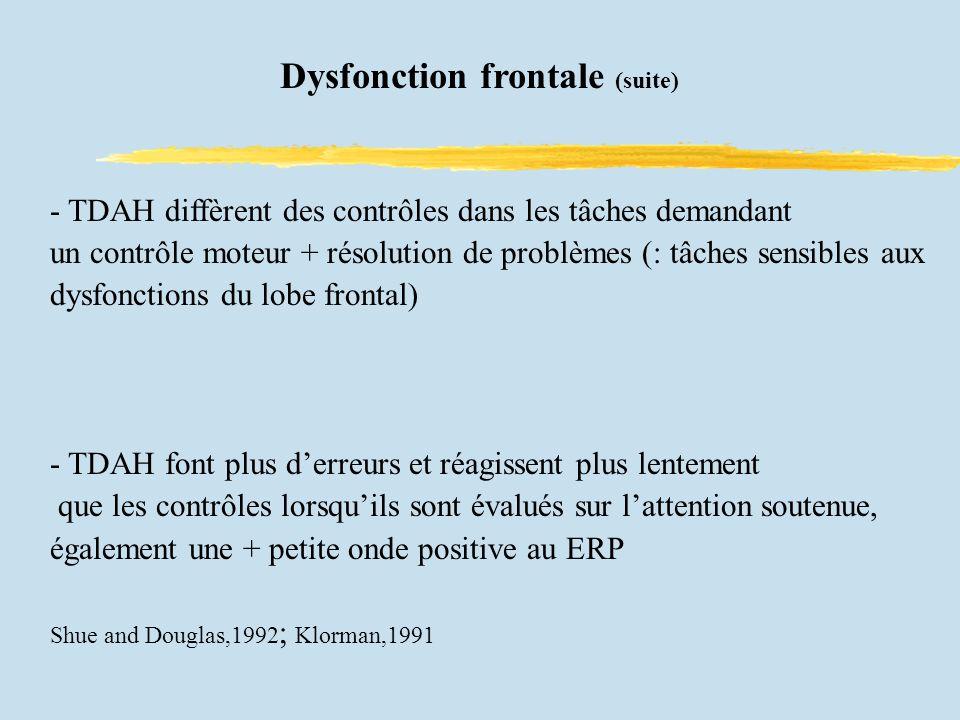 Dysfonction frontale (suite)