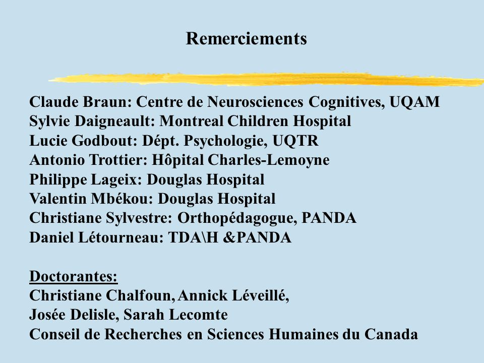 Remerciements Claude Braun: Centre de Neurosciences Cognitives, UQAM