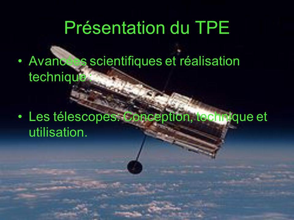 Présentation du TPE Avancées scientifiques et réalisation technique :