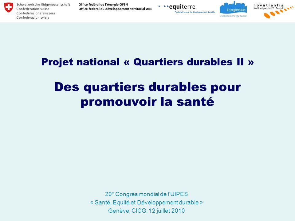 Projet national « Quartiers durables II » Des quartiers durables pour promouvoir la santé